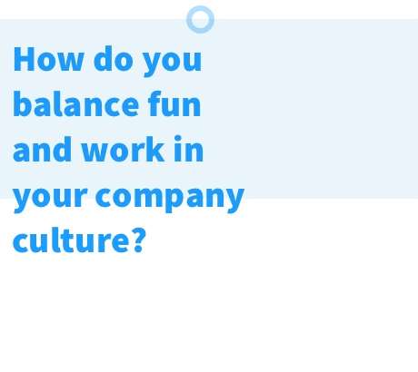 Nmbrs company with no managers - How do you balance work and fun in your company culture?