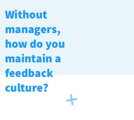 Nmbrs company with no managers - Without managers how do you maintain a culture feedback